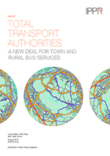 Total transport authorities: A new deal for town and rural bus services