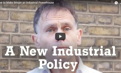 Watch: How to make Britain an industrial powerhouse