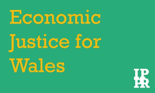 Economic Justice for Wales