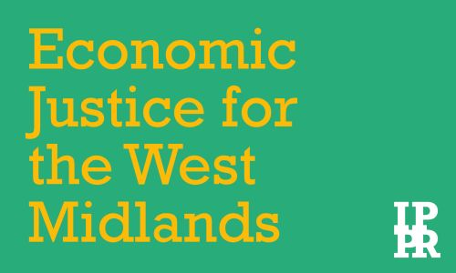 Economic Justice for the West Midlands