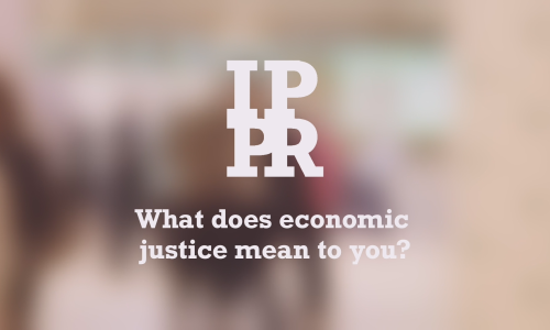 Watch: What does economic justice mean to you?