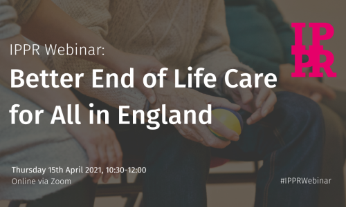 Webinar: Better End of Life Care for All in England